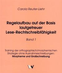 Regelaufbau auf der Basis lautgetreuer Lese-Rechtschreibfähigkeit Band 1