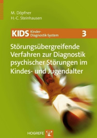 KIDS 3 – Störungsübergreifende Verfahren zur Diagnostik psychischer Störungen im Kindes- und Jugendalter