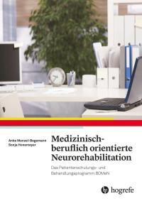 Medizinisch-beruflich orientierte Neurorehabilitation