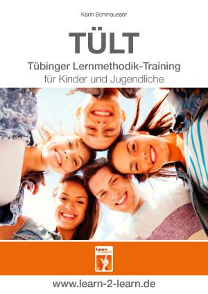 TÜLT Tübinger Lernmethodik-Training für Kinder und Jugendliche